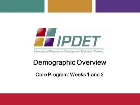 Demographic Overview Core Program: Weeks 1 and 2.