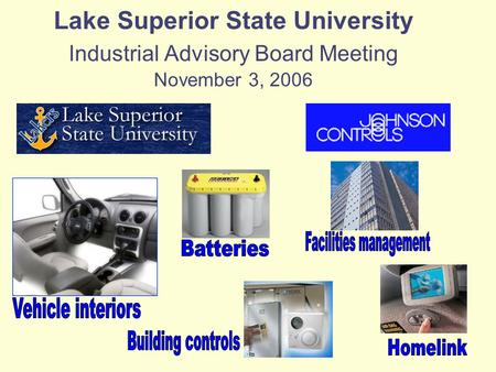 Lake Superior State University Industrial Advisory Board Meeting November 3, 2006.