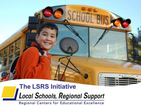 The LSRS Initiative. Why Local Schools, Regional Support Initiative? The State of Maine spends more per student than the national average... Maine U.S.