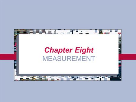 8-1 Chapter Eight MEASUREMENT. 8-2 Measurement Selecting observable empirical events Using numbers (0, 1, #, %) or symbols (M, F, etc.) to represent aspects.
