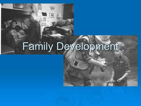 "Family Development. Family  Key social institution Caregiving Caregiving Socialization Socialization  Definition?  ""group of people related by blood,"