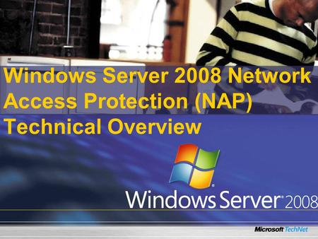 Windows Server 2008 Network Access Protection (NAP) Technical Overview.