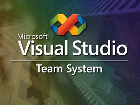 Visual Studio 2005 Team System: Software Project Management  Hans Verbeeck