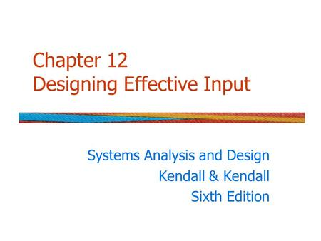 Chapter 12 Designing Effective Input