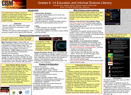 Grades 6 -14 Education and Informal Science Literacy Nicholas Gross, Roberta Johnson, Deborah Scherrer, Patricia Reiff Boston Univ.NCAR, Stanford Univ.,