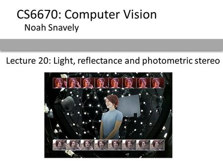 Lecture 20: Light, reflectance and photometric stereo