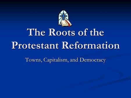 Reformation Towards Democracy