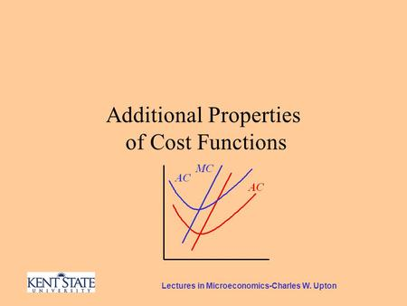 Lectures in Microeconomics-Charles W. Upton Additional Properties of Cost Functions.