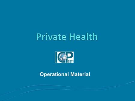 Operational Material. 2 Presentation Outline Private Health Introduction Pharmaceutical Products Other Medical Products and Therapeutic Appliances Out-Patient.