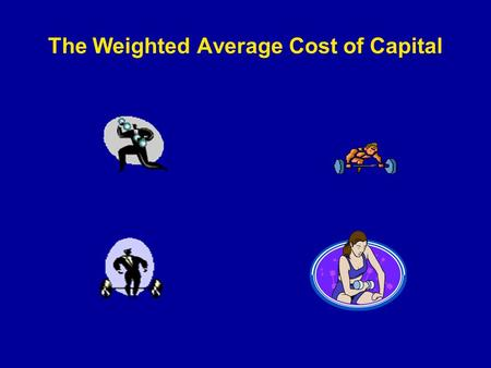 The Weighted Average Cost of Capital. Cash Flow Standard measure of cash flow: (Rev – OpCost)(1-t c ) + t c Dep -  NWC – Capex OCF Ignore for now.