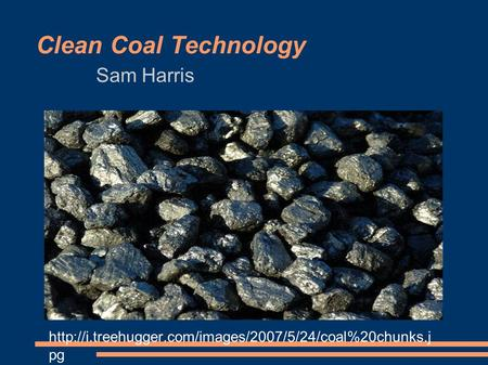 Clean Coal Technology Sam Harris  pg.