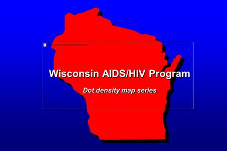 Wisconsin AIDS/HIV Program Dot density map series.