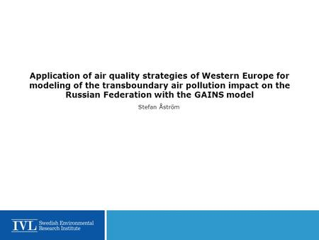 Application of air quality strategies of Western Europe for modeling of the transboundary air pollution impact on the Russian Federation with the GAINS.