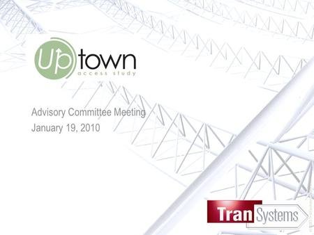 © 2003 TranSystems Corporation Advisory Committee Meeting January 19, 2010.