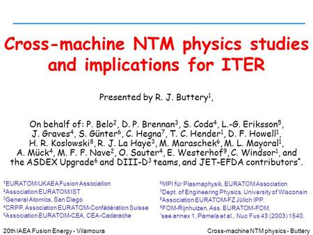Cross-machine NTM physics - Buttery 20th IAEA Fusion Energy - Vilamoura Cross-machine NTM physics studies and implications for ITER Presented by R. J.