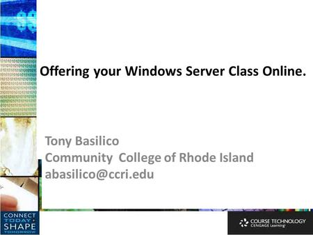 Offering your Windows Server Class Online. Tony Basilico Community College of Rhode Island