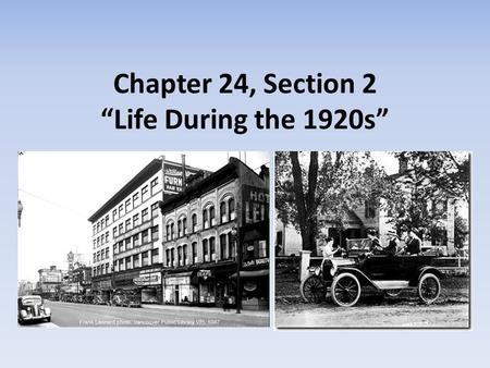 "Chapter 24, Section 2 ""Life During the 1920s"""