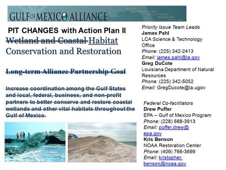 Wetland and Coastal Habitat Conservation and Restoration Long-term Alliance Partnership Goal Increase coordination among the Gulf States and local, federal,