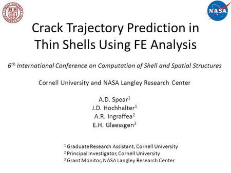 Crack Trajectory Prediction in Thin Shells Using FE Analysis 6 th International Conference on Computation of Shell and Spatial Structures Cornell University.
