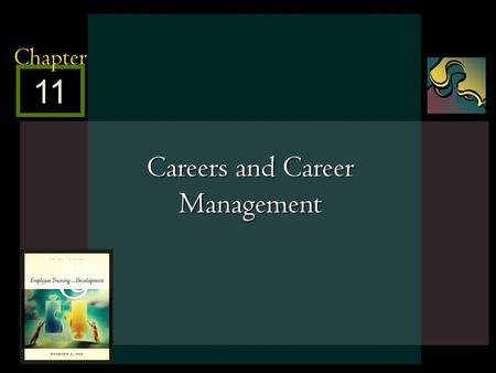 McGraw-Hill/Irwin © 2005 The McGraw-Hill Companies, Inc. All rights reserved. 11 - 1 11 Chapter Careers and Career Management.