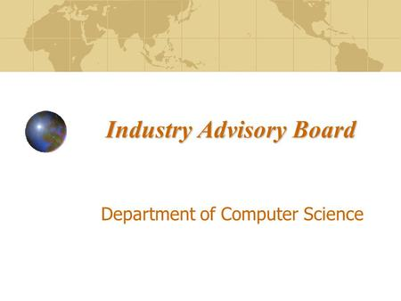 Industry Advisory Board Department of Computer Science.