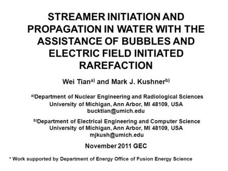 STREAMER INITIATION AND PROPAGATION IN WATER WITH THE ASSISTANCE OF BUBBLES AND ELECTRIC FIELD INITIATED RAREFACTION Wei Tian a) and Mark J. Kushner b)