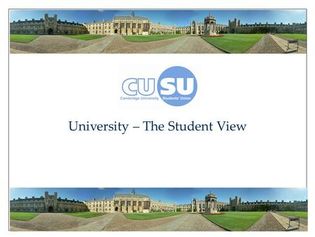 University – The Student View. University Explained ● Why University? ● Student Life – Academic and Social! ● Choosing a Course ● Choosing a University.