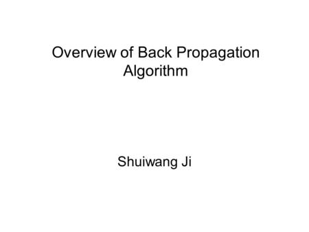 Overview of Back Propagation Algorithm