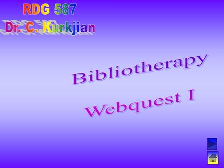 Introduction Bibliotherapy is a term that means many things to many people. The goal of this Webquest is to examine the concept in light of what you already.