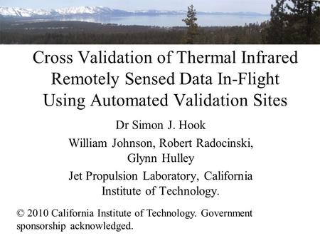 Cross Validation of Thermal Infrared Remotely Sensed Data In-Flight Using Automated Validation Sites © 2010 California Institute of Technology. Government.