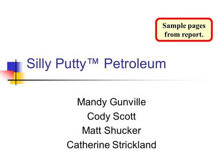 Silly Putty™ Petroleum Mandy Gunville Cody Scott Matt Shucker Catherine Strickland Sample pages from report.