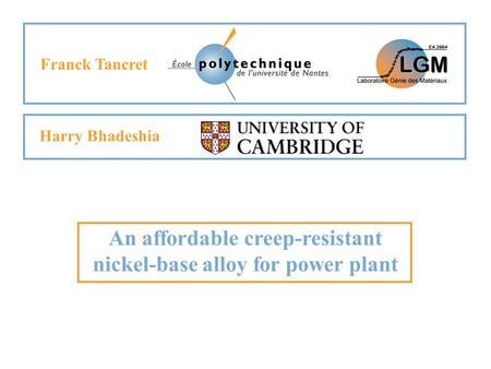 An affordable creep-resistant nickel-base alloy for power plant Franck Tancret Harry Bhadeshia.