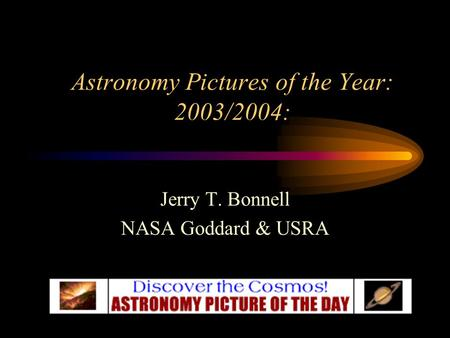 Astronomy Pictures of the Year: 2003/2004: Jerry T. Bonnell NASA Goddard & USRA.