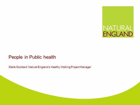 People in Public health Stella Goddard, Natural England's Healthy Walking Project Manager.