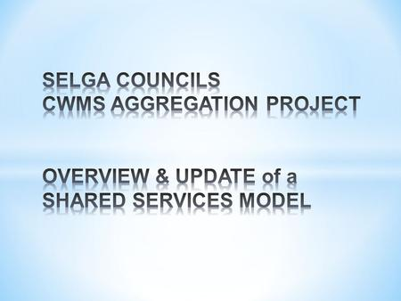 * In 2008 discussions between Wattle Range & Robe – improve compliance and maintenance of CWEMS Schemes * Shared Services options explored with the LGA.
