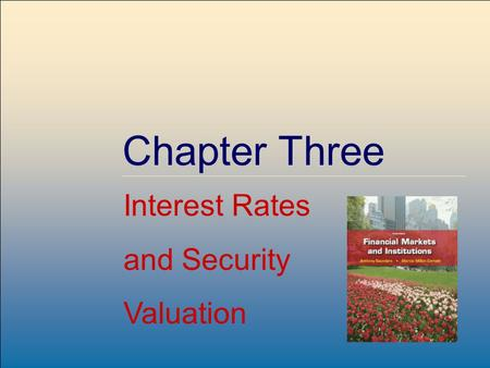©2009, The McGraw-Hill Companies, All Rights Reserved 3-1 McGraw-Hill/Irwin Chapter Three Interest Rates and Security Valuation.