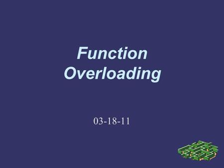 Function Overloading 03-18-11. Overloading  Using same name for more than one function  Example: ovldmean.cpp.