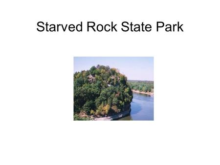 Starved Rock State Park. Road map to Starved Rock Take 39 North to Utica, Illinois.