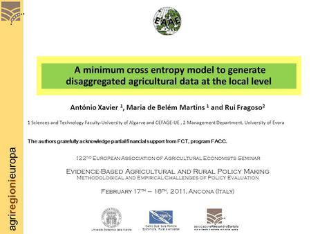 Agriregionieuropa A minimum cross entropy model to generate disaggregated agricultural data at the local level António Xavier 1, Maria de Belém Martins.