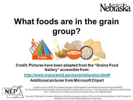 "What foods are in the grain group? Credit: Pictures have been adapted from the ""Grains Food Gallery"" accessible from:"