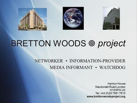 BRETTON WOODS  project NETWORKER INFORMATION-PROVIDER MEDIA INFORMANT WATCHDOG NETWORKER INFORMATION-PROVIDER MEDIA INFORMANT WATCHDOG Hamlyn House Macdonald.