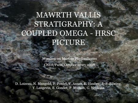 MAWRTH VALLIS STRATIGRAPHY: A COUPLED OMEGA - HRSC PICTURE D. Loizeau, N. Mangold, F. Poulet, V. Ansan, E. Hauber, J.-P. Bibring, Y. Langevin, B. Gondet,