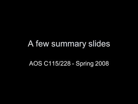 A few summary slides AOS C115/228 - Spring 2008. Thermals: buoyancy pressure dynamic pressure decomposition of pdyn.