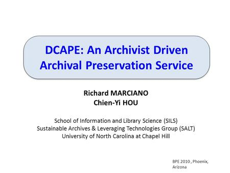 Richard MARCIANO Chien-Yi HOU School of Information and Library Science (SILS) Sustainable Archives & Leveraging Technologies Group (SALT) University of.