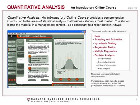 QUANTITATIVE ANALYSIS An Introductory Online Course #604702 Quantitative Analysis: An Introductory Online Course provides a comprehensive introduction.