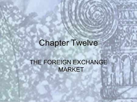 Copyright © 2000 Addison Wesley Longman Slide #12-1 Chapter Twelve THE FOREIGN EXCHANGE MARKET.