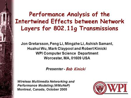 Performance Analysis of the Intertwined Effects between Network Layers for 802.11g Transmissions Wireless Multimedia Networking and Performance Modeling.