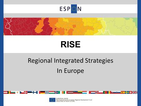 Regional Integrated Strategies In Europe RISE. Stakeholders: Birmingham City Council (Lead Stakeholder); Regional Council of Västerbotten; Region Zealand;