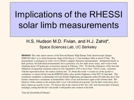 Implications of the RHESSI solar limb measurements H.S. Hudson M.D. Fivian, and H.J. Zahid*, Space Sciences Lab, UC Berkeley Abstract: The solar aspect.