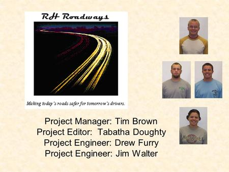 Project Manager: Tim Brown Project Editor: Tabatha Doughty Project Engineer: Drew Furry Project Engineer: Jim Walter.